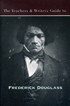 Teachers Guide to Frederick Douglass